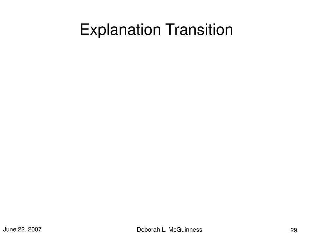 Explanation Transition