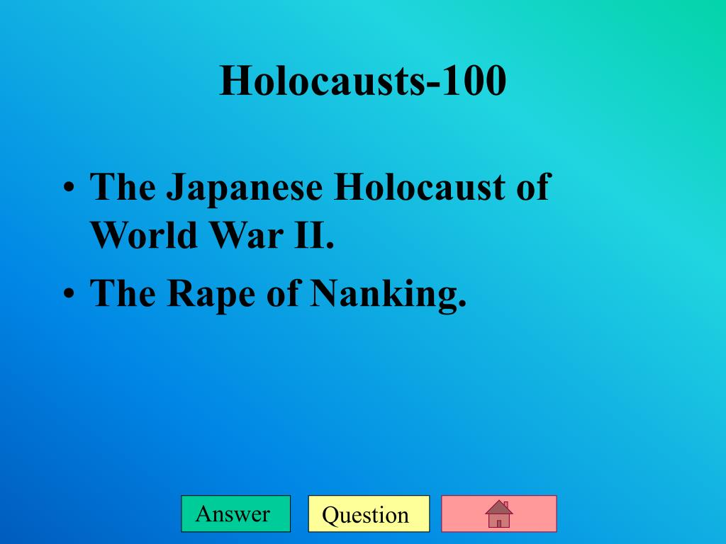 The Japanese Holocaust of World War II.