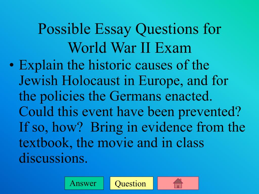 possible essay questions for world war ii exam