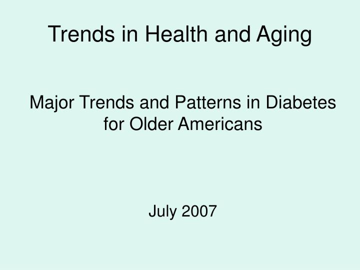 Trends in health and aging l.jpg