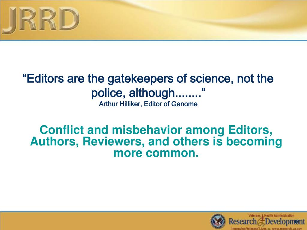"""""""Editors are the gatekeepers of science, not the police, although........"""""""