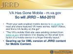 va has gone mobile m va gov so will jrrd mid 2010
