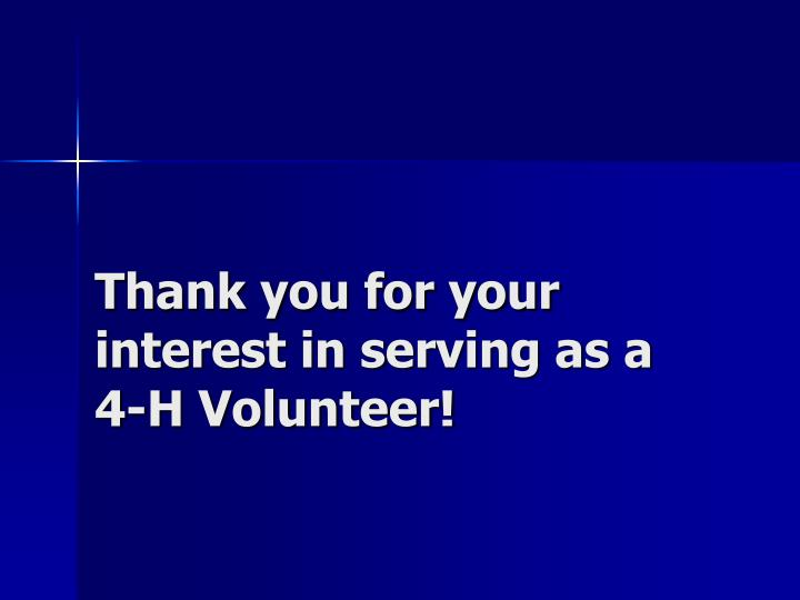 Thank you for your interest in serving as a 4-H Volunteer!