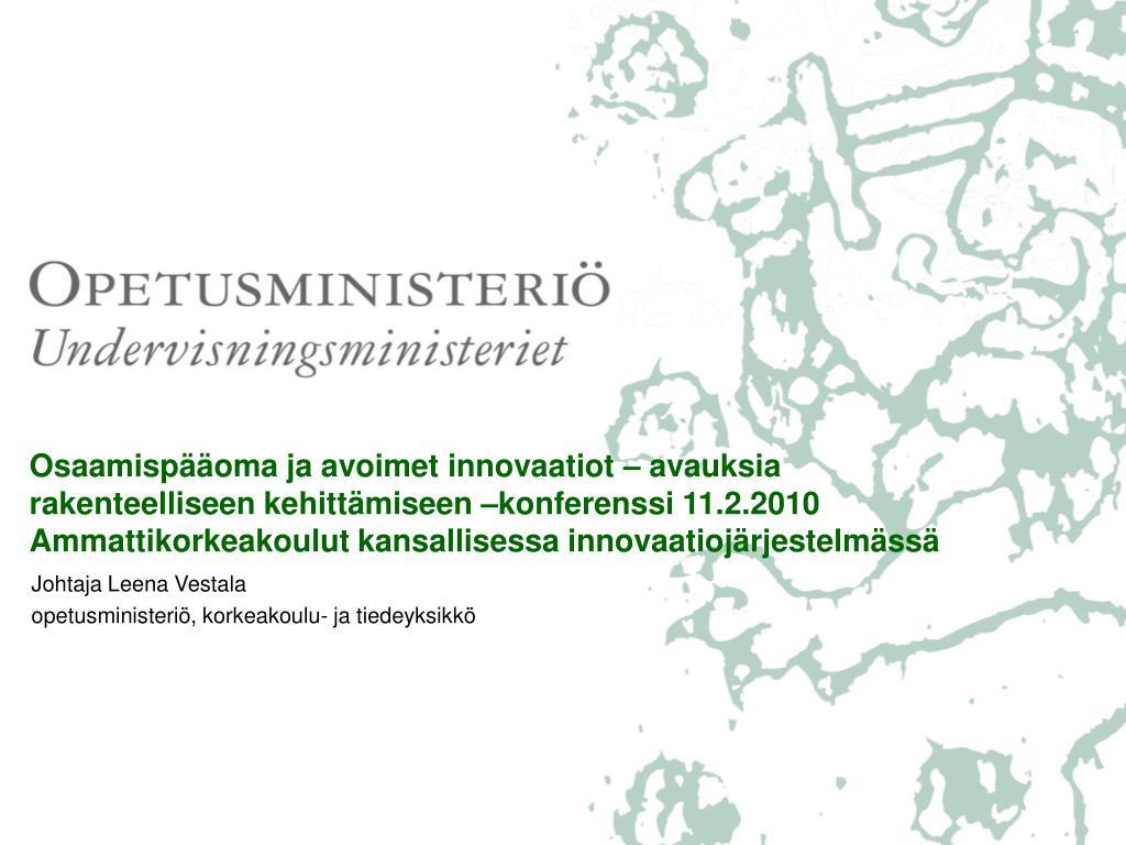Osaamispääoma ja avoimet innovaatiot – avauksia rakenteelliseen kehittämiseen –konferenssi 11.2.2010