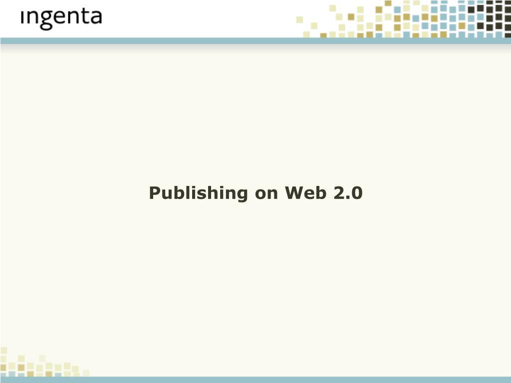 Publishing on Web 2.0