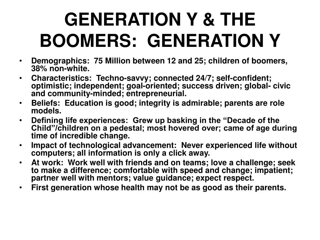 GENERATION Y & THE BOOMERS:  GENERATION Y