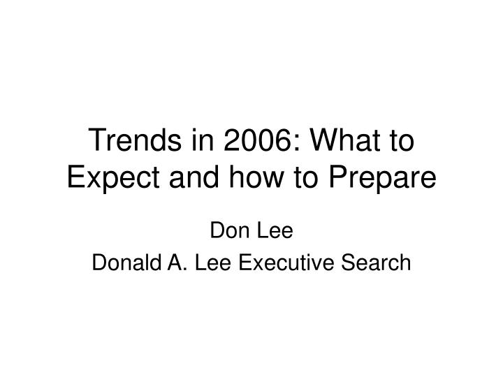 Trends in 2006 what to expect and how to prepare