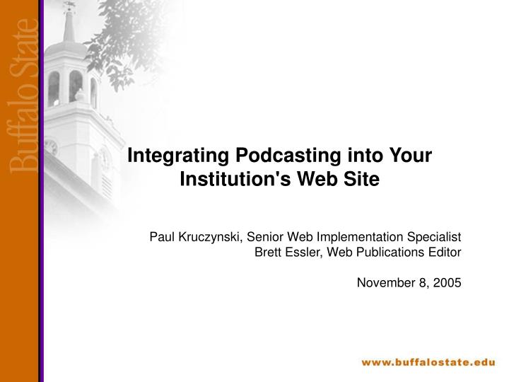 Integrating podcasting into your institution s web site