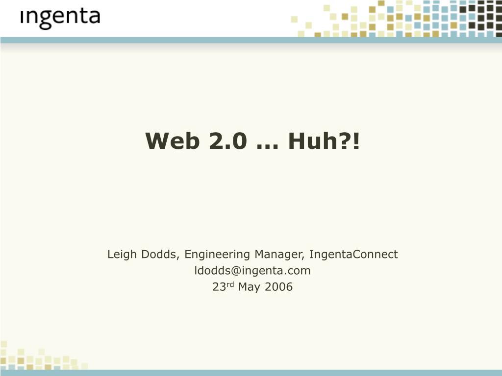 Web 2.0 ... Huh?!