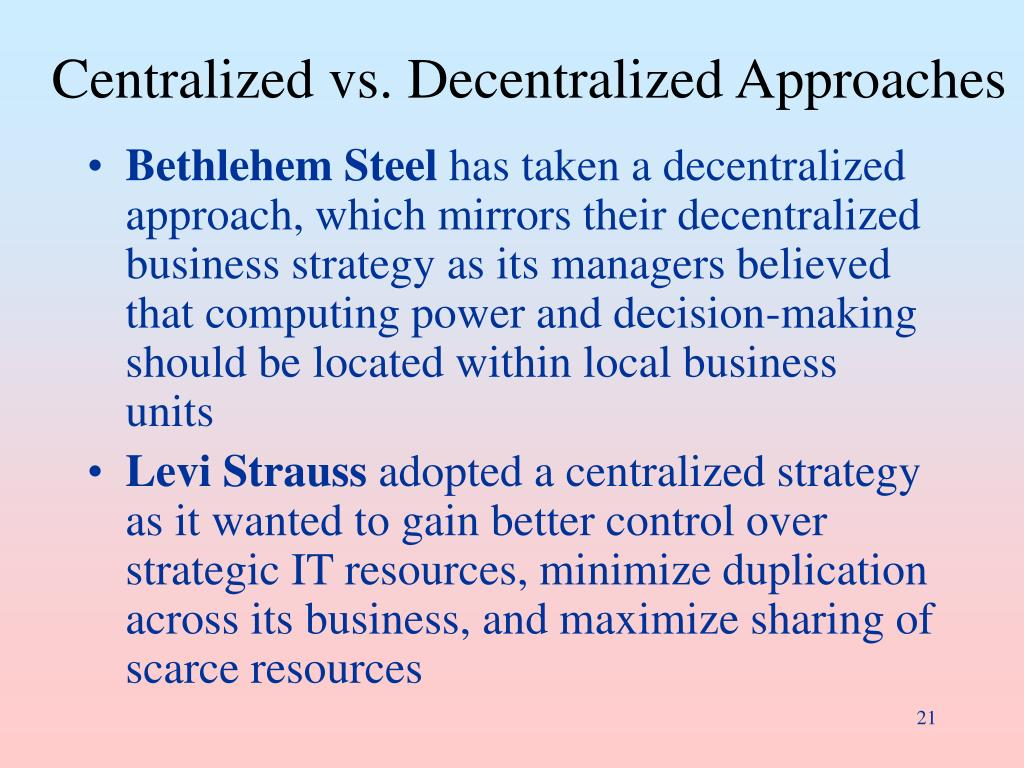 Centralized vs. Decentralized Approaches