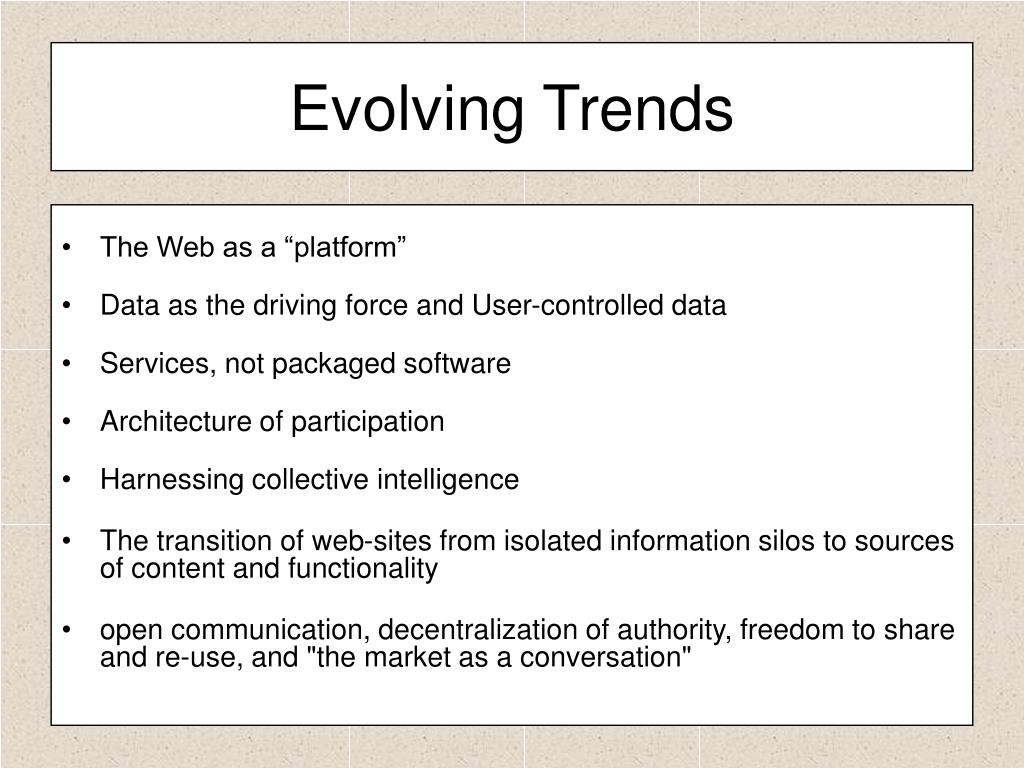 Evolving Trends
