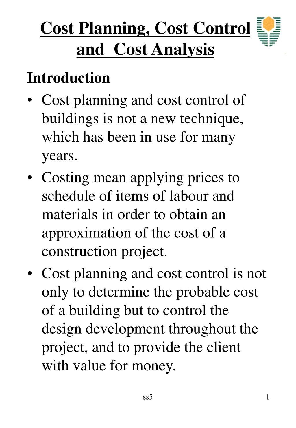 planning and cost control Cost control in dwelling construction in order to prevent overruns in terms of time  and/or  however, project planning and cost control still re.