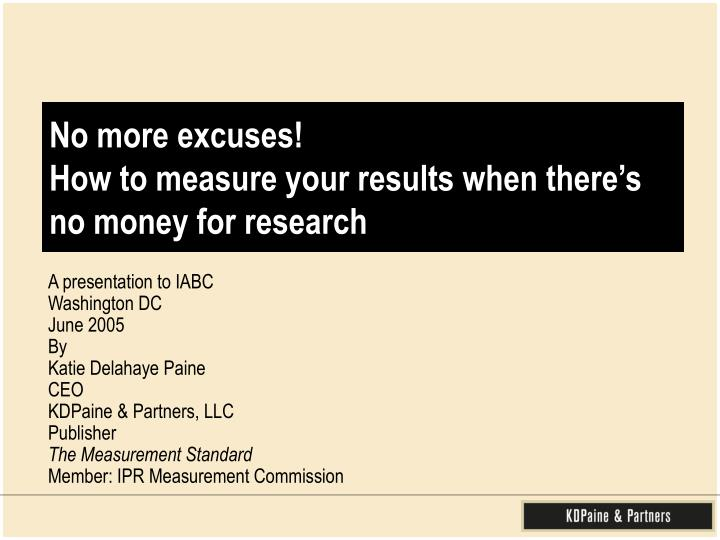 No more excuses how to measure your results when there s no money for research