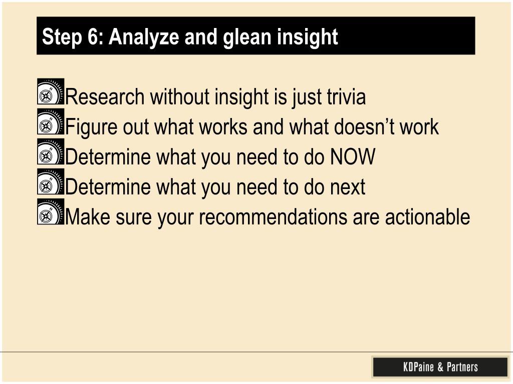 Step 6: Analyze and glean insight