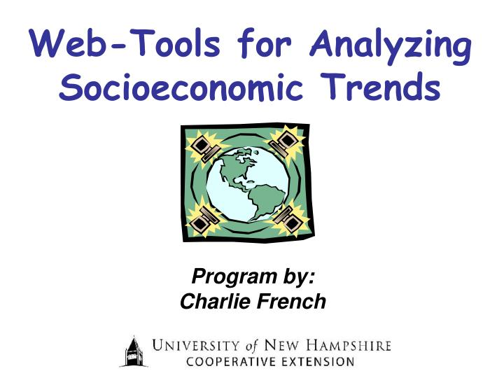 Web tools for analyzing socioeconomic trends