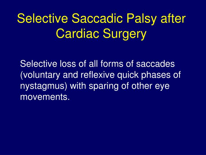 Selective saccadic palsy after cardiac surgery l.jpg