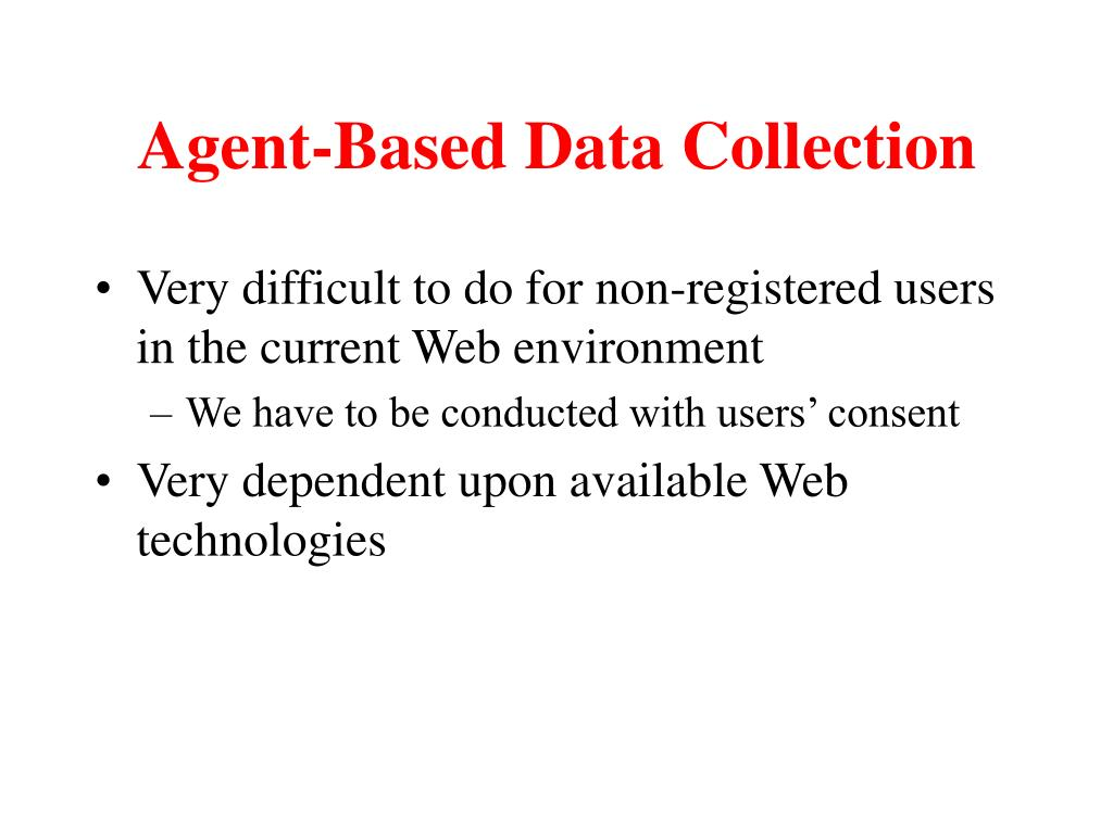 Agent-Based Data Collection
