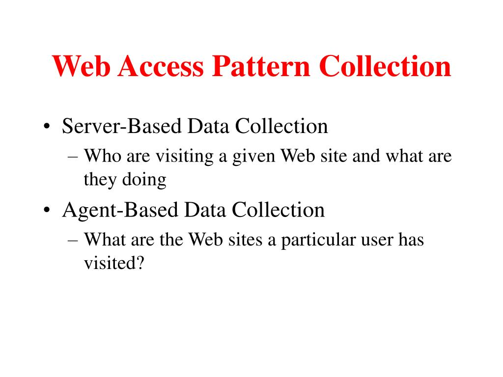 Web Access Pattern Collection