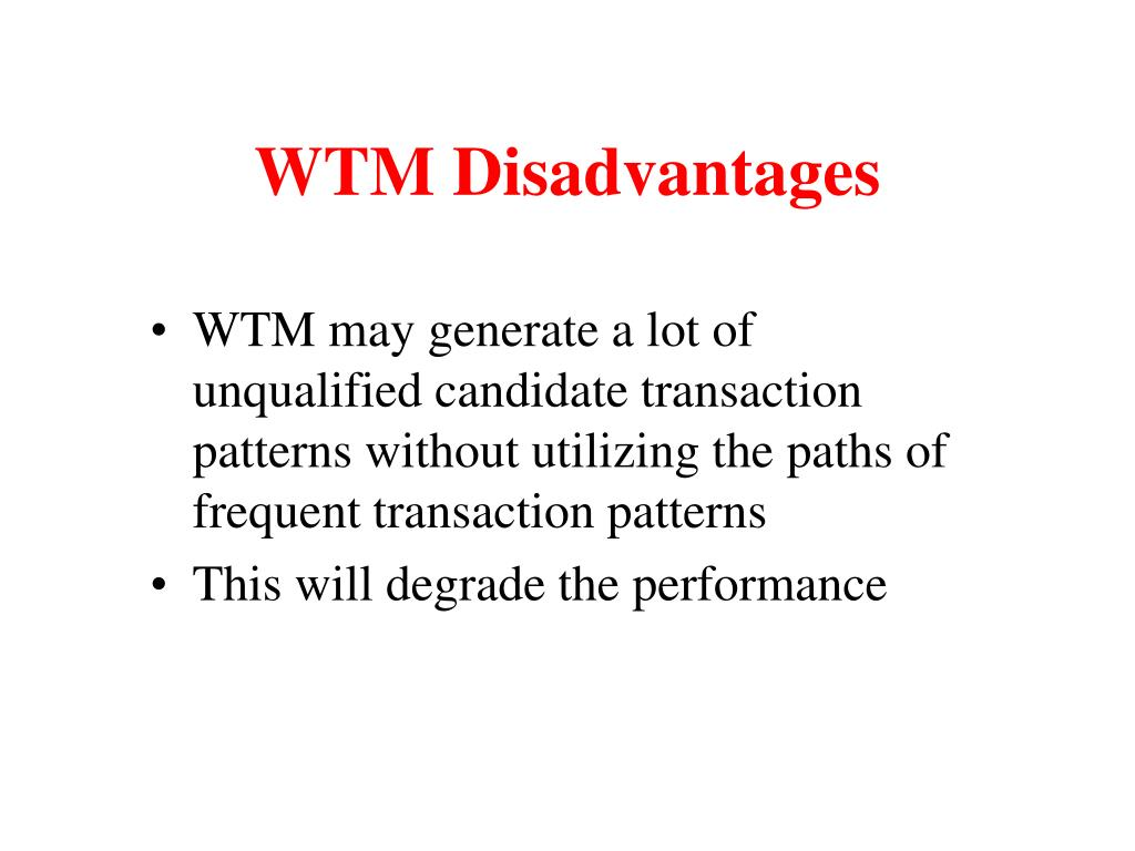 WTM Disadvantages