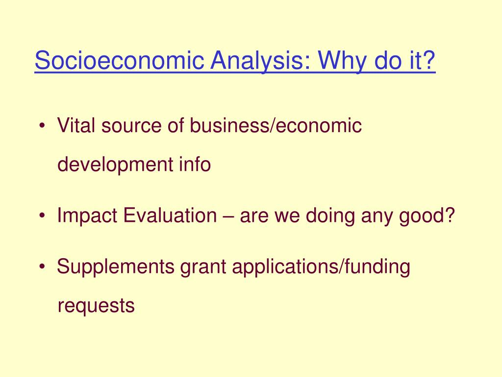 Socioeconomic Analysis: Why do it?