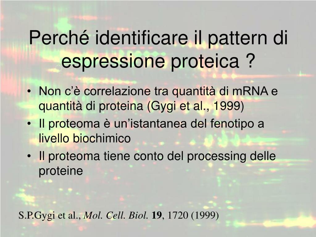 Perché identificare il pattern di espressione proteica ?
