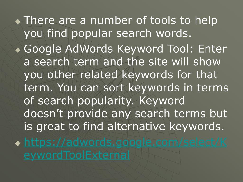 There are a number of tools to help you find popular search words.