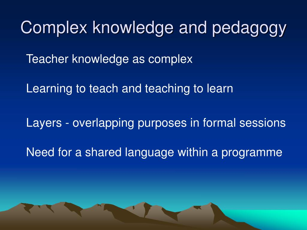 Complex knowledge and pedagogy