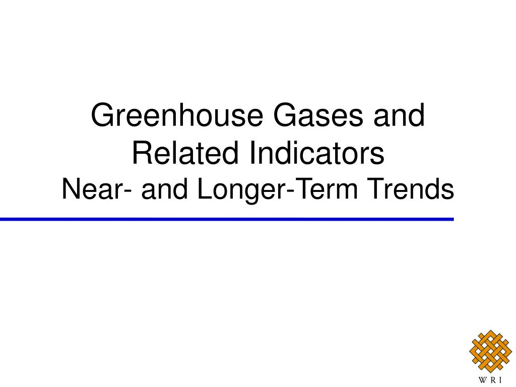 Greenhouse Gases and Related Indicators