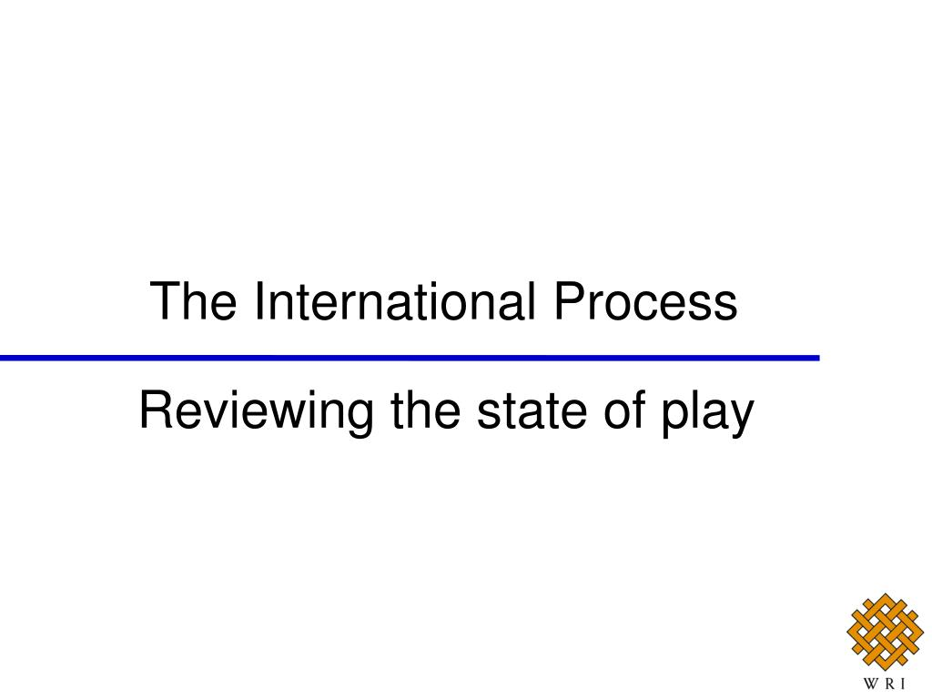 Reviewing the state of play