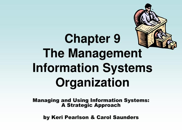 Chapter 9 the management information systems organization