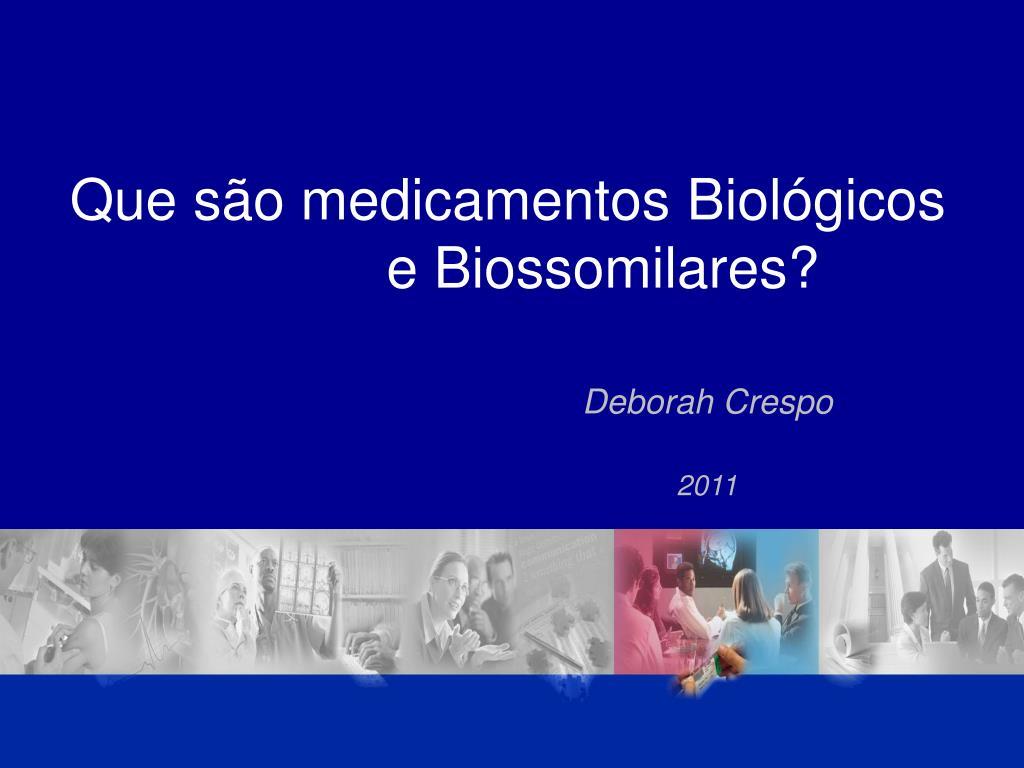 Que são medicamentos Biológicos
