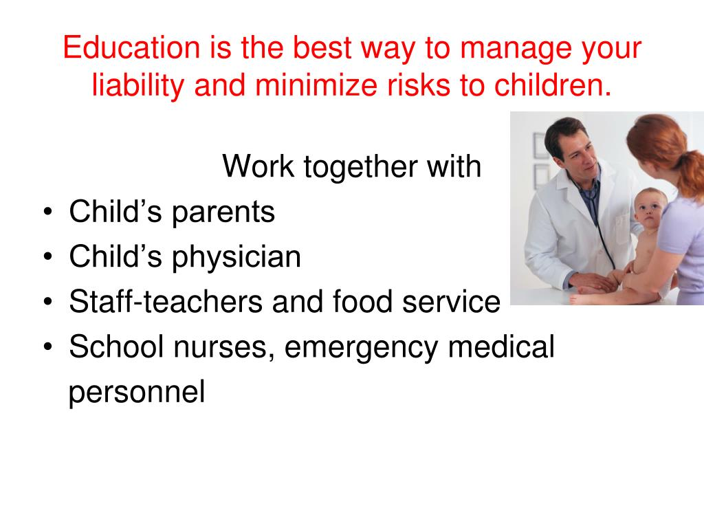 Education is the best way to manage your liability and minimize risks to children.