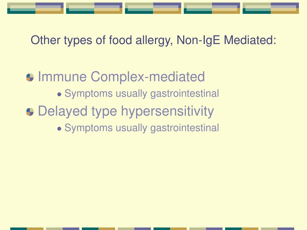 Other types of food allergy, Non-IgE Mediated: