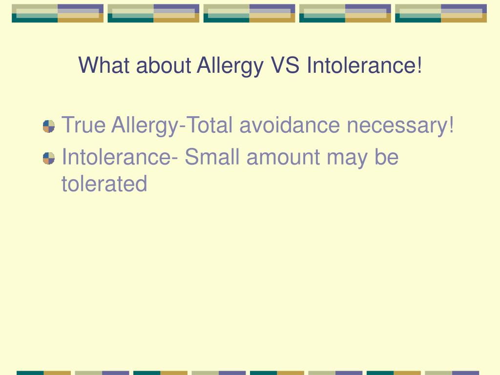 What about Allergy VS Intolerance!