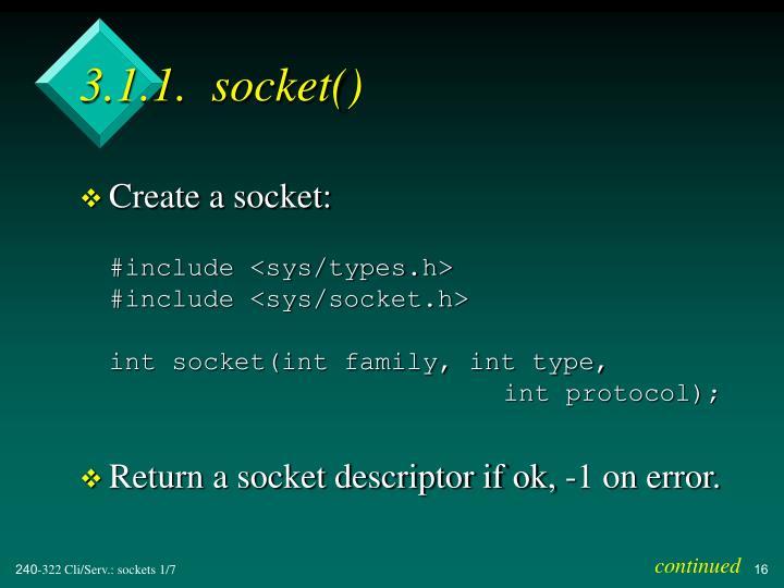 3.1.1.  socket()