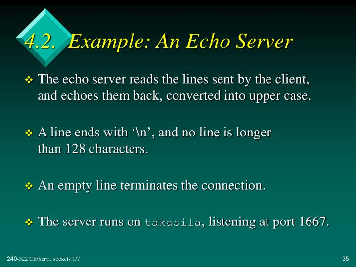 4.2.  Example: An Echo Server