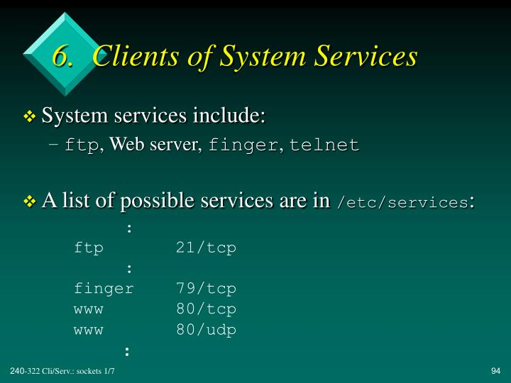 6.  Clients of System Services