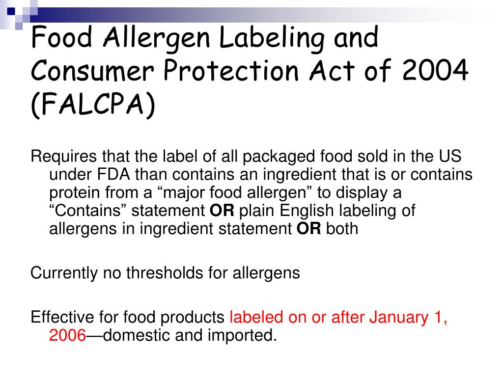 Food Allergen Labeling and Consumer Protection Act of 2004