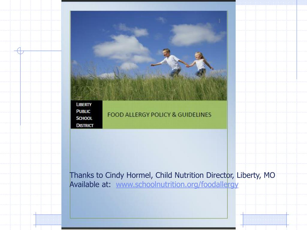 Thanks to Cindy Hormel, Child Nutrition Director, Liberty, MO