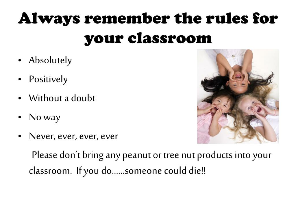 Always remember the rules for your classroom