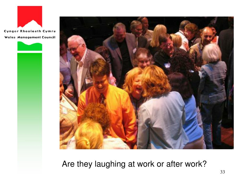 Are they laughing at work or after work?