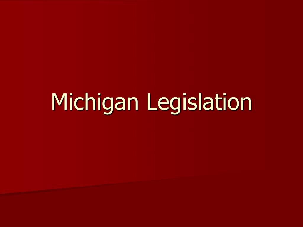 Michigan Legislation