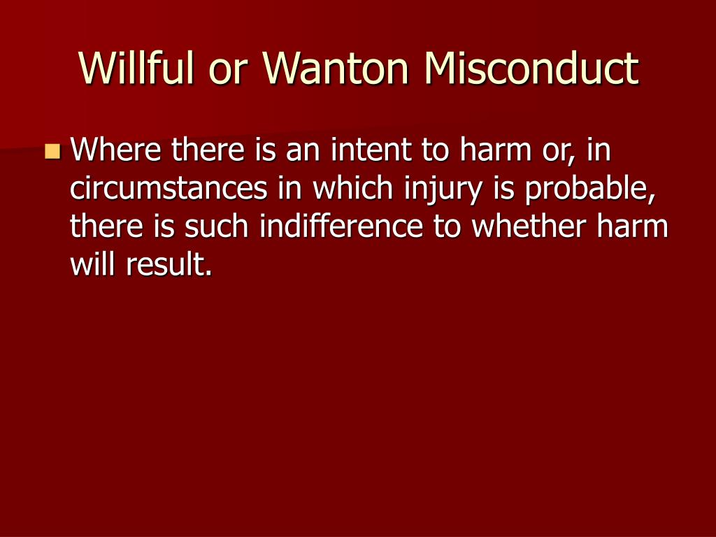Willful or Wanton Misconduct