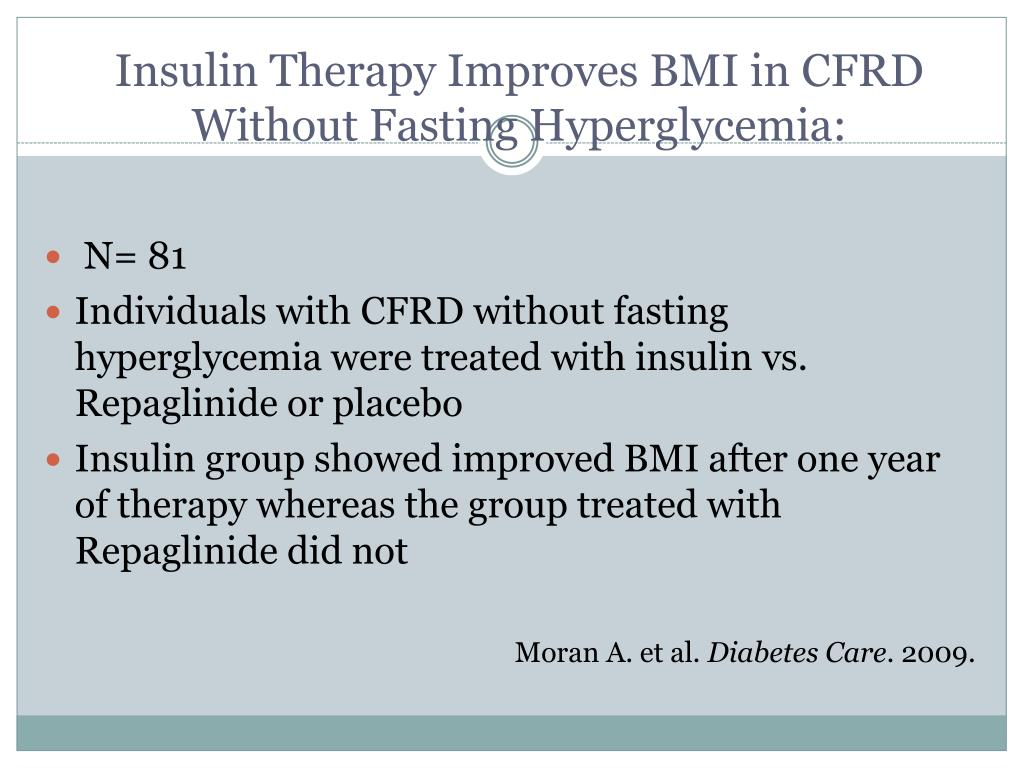 Insulin Therapy Improves BMI in CFRD Without Fasting Hyperglycemia: