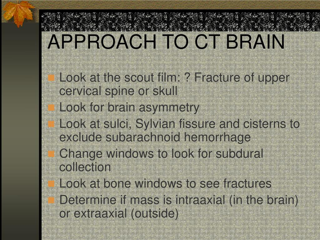 APPROACH TO CT BRAIN