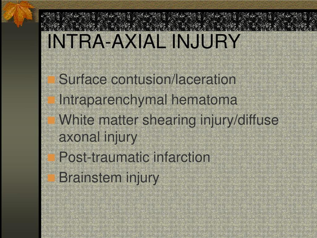 INTRA-AXIAL INJURY