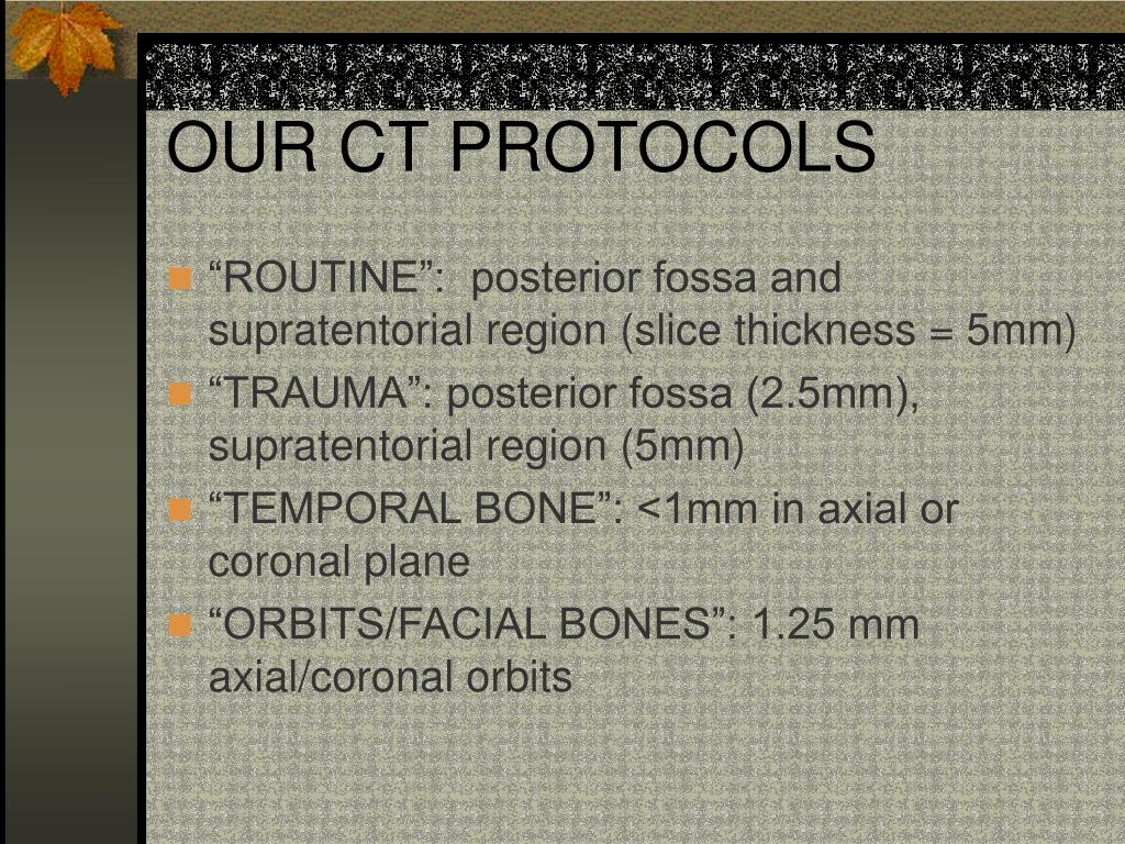 OUR CT PROTOCOLS