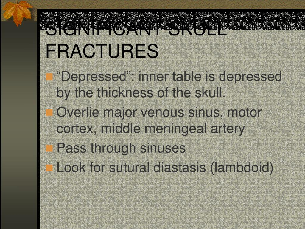 SIGNIFICANT SKULL FRACTURES