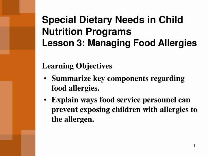 Special dietary needs in child nutrition programs lesson 3 managing food allergies