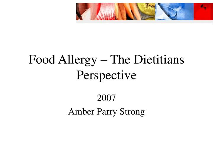 Food allergy the dietitians perspective